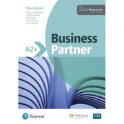 Business Partner A2+ Coursebook with Digital Resources - Margaret O'Keefe, Lewis Lansford, Ros Wright, Mark Powell, Lizzie Wright