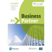 Business Partner B1+ Coursebook with MyEnglishLab - Iwonna Dubicka, Margaret O'Keefe, Bob Dignen, Mike Hogan, Lizzie Wright