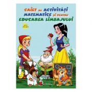 Caiet de activitati matematice si pentru educarea limbajului 3-5 ani