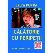 Calatorie cu peripetii - Laura Potra