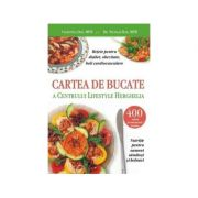 Cartea de bucate a Centrului Lifestyle Herghelia. Retete pentru diabet, obezitate, boli cardiovasculare - Nicolae Dan, Valentina Dan