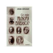 Ce este filosofia evreiasca? - Gerard Bensussan