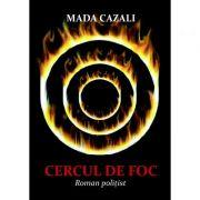 Cercul de foc - Mada Cazali