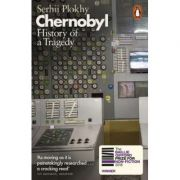 Chernobyl. History of a Tragedy - Serhii Plokhy