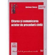 Citarea si comunicarea actelor de procedura civila - Andreea Tabacu