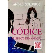 Codice. Suspect din oficiu - Andrei Sulugiuc