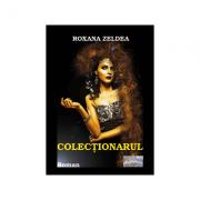 Colectionarul - Roxana Zeldea