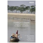 Community-Based Adaptation to Climate Change - E. Lisa F. Schipper, Jessica Ayers, Hannah Reid, Saleemul Huq, Atiq Rahman