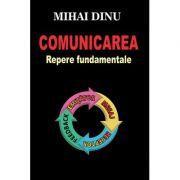Comunicarea Repere fundamentale - Mihai Dinu