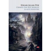 Crimele din Rue Morgue si alte povestiri - Edgar Allan Poe