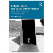 Critical Theory and Social Transformation - Gerard Delanty