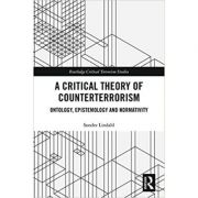 Critical Theory of Counterterrorism - Sondre Lindahl