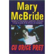 Cu orice pret - Mary Mc Bride