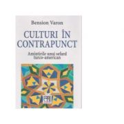 Culturi in contrapunct. Amintirile unui sefard turco-american - Bension Varon
