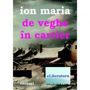 De veghe in cartier - Ion Maria