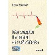 De veghe in lanul cu sanatate - Delia Budurca
