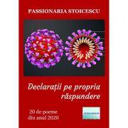 Declaratii pe propria raspundere. 20 de poeme din anul 2020 - Passionaria Stoicescu