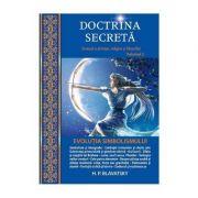 Doctrina secreta. Evolutia simbolismului volumul 2 - H. P. Blavatsky