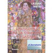 Dragostea nu se cumpara cu lacrimi - Liliana Baciu