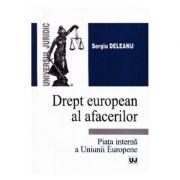Drept european al afacerilor - Sergiu Deleanu