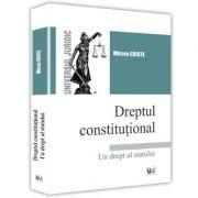 Dreptul constitutional Un drept al statului - Mircea Criste