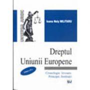 Dreptul Uniunii Europene. Editia a II-a - Ioana Nely Militaru