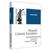 Dreptul Uniunii Europene. Politicile Uniunii Europene - Nicoleta Diaconu
