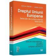 Dreptul Uniunii Europene. Selectie de jurisprudenta relevanta. Volumul 1 - Fabian Gyula, Laura Lazar