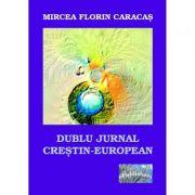 Dublu jurnal crestin-european - Mircea Florin Caracas