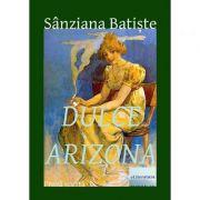 Dulce Arizona - Sanziana Batiste