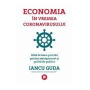 Economia in vremea coronavirusului - Iancu Guda