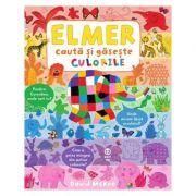 Elmer. Cauta si gaseste culorile - David McKee