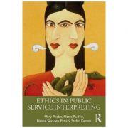 Ethics in Public Service Interpreting - Mary Phelan, Mette Rudvin, Hanne Skaaden, Patrick Kermit