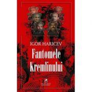 Fantomele Kremlinului - Igor Haricev
