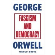 Fascism and Democracy - George Orwell
