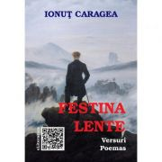 Festina lente. Versuri. Poemas - Ionut Caragea