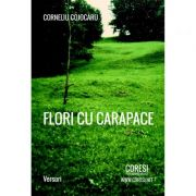 Flori cu carapace - Corneliu Cojocaru