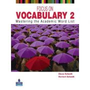 Focus on Vocabulary 2. Mastering the Academic Word List, 2nd Edition