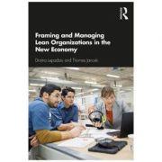 Framing and Managing Lean Organizations in the New Economy - Darina Lepadatu, Thomas Janoski