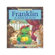 Franklin si clubul lui secret - Paulette Bourgeois, Brenda Clark