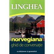 Norvegiana. Ghid de conversatie roman-norvegian cu dictionar si gramatica