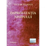 Improvizatia nisipului - Victor Teleuca