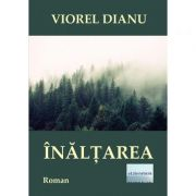 Inaltarea - Viorel Dianu