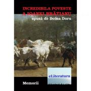 Incredibila poveste a Ioanei Bratianu - Doina Doru