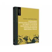 Infirmarea, revocarea si incetarea de drept a actelor procesuale in lumina reglementarilor procesuale penale - Nadia Cantemir-Stoica