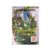 Intamplari ciudate - Gabriel Tota
