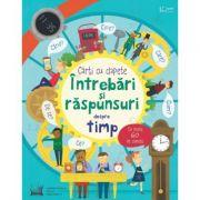 Intrebari si raspunsuri despre timp (Usborne) - Usborne Books
