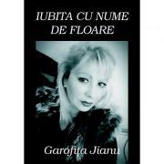 Iubita cu nume de floare - Garofita Jianu