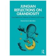 Jungian Reflections On Grandiosity - Francesco Belviso