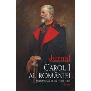 Jurnal. Volumul al III-lea. 1893-1897 - Carol I al Romaniei